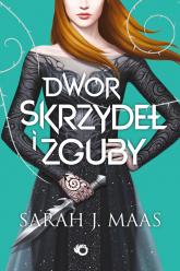 Dwór skrzydeł i zguby - Maas Sarah J. | mała okładka