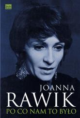 Po co nam to było - Joanna Rawik   mała okładka