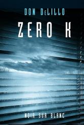 Zero K - Don DeLillo | mała okładka