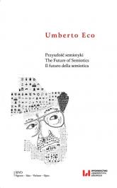 Przyszłość semiotyki The Future of Semiotics. Il futuro della semiotica - Umberto Eco | mała okładka