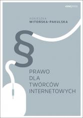 Prawo dla twórców internetowych - Agnieszka Witońska-Pakulska | mała okładka