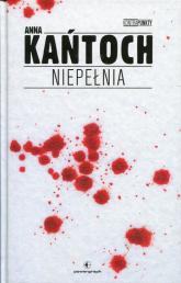 Niepełnia - Anna Kańtoch | mała okładka