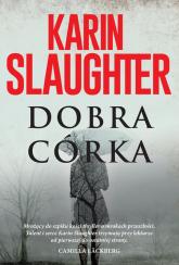 Dobra córka - Karin Slaughter | mała okładka