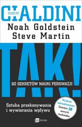 TAK! 60 sekretów nauki perswazji Sztuka przekonywania i wywierania wpływu - Cialdini Robert B., Goldstein Noah, Martin Steve   mała okładka