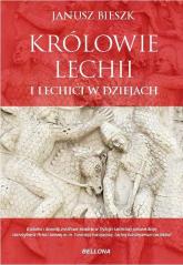Królowie Lechii i Lechici w dziejach - Janusz Bieszk | mała okładka