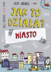 Jak to działa? Miasto - Artur Jabłoński | mała okładka