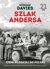 Szlak Andersa 21 W ziemi włoskiej 2 Korpus Polski gotów do boju - Maciej Rosalak | mała okładka