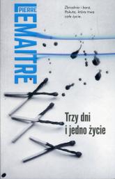 Trzy dni i jedno życie - Pierre Lemaitre | mała okładka