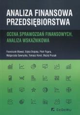 Analiza finansowa przedsiębiorstwa Ocena sprawozdań finansowych, analiza wskaźnikowa - Bławat Franciszek, Drajska Edyta, Figura Piotr | mała okładka