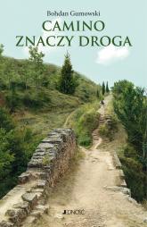 Camino znaczy droga - Bohdan Gumowski | mała okładka