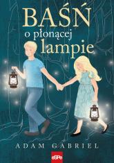 Baśń o płonącej lampie - Adam Gabriel | mała okładka