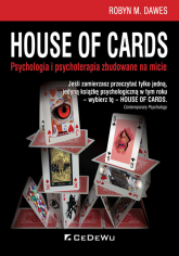 House of Cards Psychologia i psychoterapia zbudowane na micie - Dawes Robyn   mała okładka