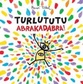 Turlututu Abrakadabra - Herve Tullet | mała okładka