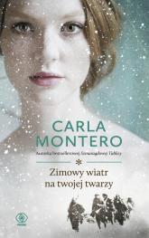 Zimowy wiatr na twojej twarzy - Carla Montero | mała okładka