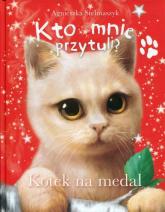 Kto mnie przytuli? Kotek na medal - Agnieszka Stelmaszyk | mała okładka