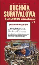 Kuchnia survivalowa bez ekwipunku Gotowanie w terenie Część 2 - Bukła Artur, Mikulska Katarzyna | mała okładka
