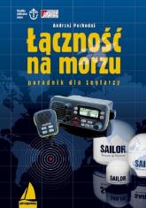 Łączność na morzu Poradnik dla żeglarzy - Andrzej Pochodaj | mała okładka