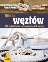 Biblia węzłów 200 najbardziej przydatnych żeglarskich węzłów -  | mała okładka