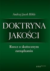 Doktryna jakości Rzecz o skutecznym zarządzaniu / Giełda Podstawy inwestowania - Blikle Andrzej Jacek | mała okładka