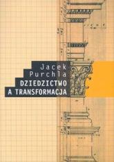 Dziedzictwo a transformacja - Jacek Purchla | mała okładka