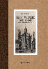 Kościoły warszawskie rzymsko-katolickie - Julian Bartoszewicz | mała okładka