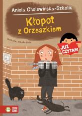 Kłopot z Orzeszkiem Już czytam! - Aniela Cholewińska-Szkolik   mała okładka