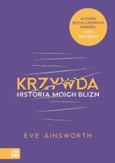 Krzywda Historia moich blizn - Eve Ainsworth | mała okładka