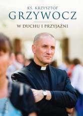W duchu i przyjaźni - Krzysztof Grzywocz | mała okładka
