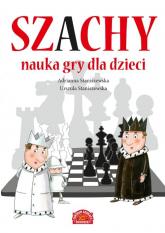 Szachy Nauka gry dla dzieci - Staniszewska Adrianna, Staniszewska Urszula | mała okładka