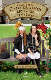 Szczęśliwa trzynastka Akademia Canterwood 17 - Jessica Burkhart | mała okładka