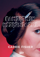 Pamiętnik księżniczki - Carrie Fisher | mała okładka