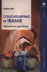 Couchsurfing w Iranie (Nie)codzienne życie Persów - Stephan Orth | mała okładka