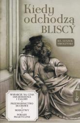 Kiedy odchodzą bliscy - Leszek Smoliński | mała okładka