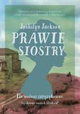 Prawie siostry - Joshilyn Jackson | mała okładka