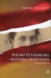 Polski Petersburg rosyjska Warszawa Powrót Heleny - Dmitrij Strelnikoff | mała okładka