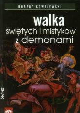Walka świętych i mistyków z demonami - Robert Kowalewski | mała okładka