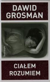 Ciałem rozumiem - Dawid Grosman | mała okładka