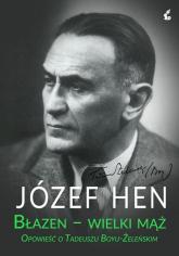 Błazen wielki mąż Opowieść o Tadeuszu Boyu-Żeleńskim - Józef Hen | mała okładka