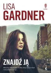 Znajdź ją - Lisa Gardner | mała okładka