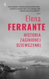 Cykl neapolitański 4 Historia zaginionej dziewczynki - Elena Ferrante | mała okładka