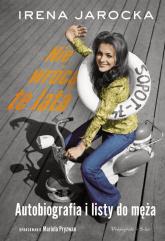 Nie wrócą te lata Autobiografia i listy do męża - Jarocka Irena, Pryzwan Mariola | mała okładka