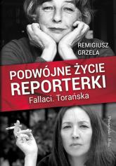 Podwójne życie reporterki Fallaci Torańska - Remigiusz Grzela | mała okładka