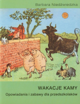 Wakacje Kamy Opowiadania i zabawy dla przedszkolaków - Barbara Niedźwiedzka | mała okładka