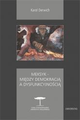 Meksyk - między demokracją a dysfunkcyjnością - Karol Derwich   mała okładka