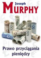 Prawo przyciągania pieniędzy - Joseph Murphy | mała okładka