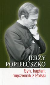 Jerzy Popiełuszko Syn kapłan męczennik z Polski - Burgoński Piotr, Smuniewski Cezary | mała okładka