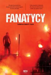 Fanatycy Futbol na śmierć i życie - Anonimowy Fanatyk | mała okładka