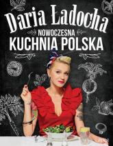 Nowoczesna kuchnia polska - Daria Ładocha | mała okładka