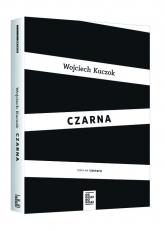 Pakiet Czarna/I odpuść nam nasze... - Wojciech Kuczoka/Janusz Leon Wiśniewski | mała okładka