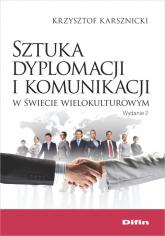 Sztuka dyplomacji i komunikacji w świecie wielokulturowym - Krzysztof Karsznicki   mała okładka